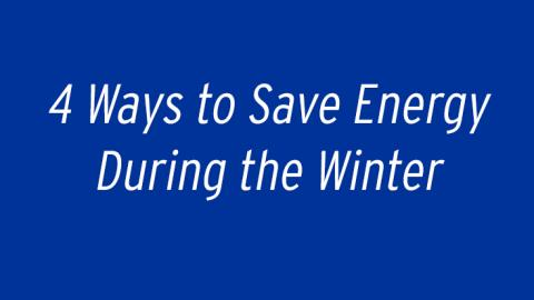 Before you turn up the thermostat check out these four tips that can help you save money and energy in your quest to stay warm